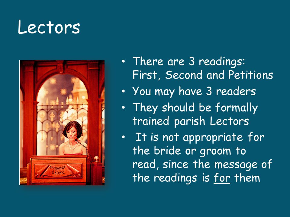 Lectors There are 3 readings: First, Second and Petitions