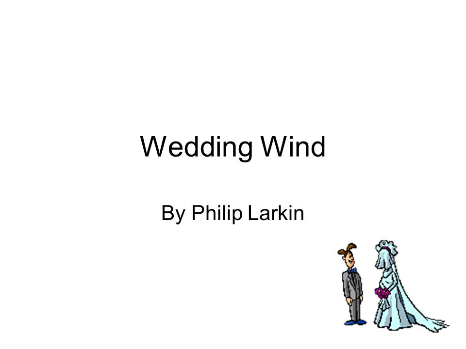 Wedding Wind By Philip Larkin
