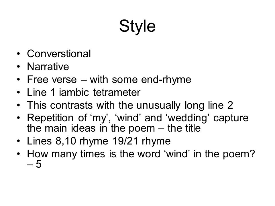 Style Converstional Narrative Free verse – with some end-rhyme