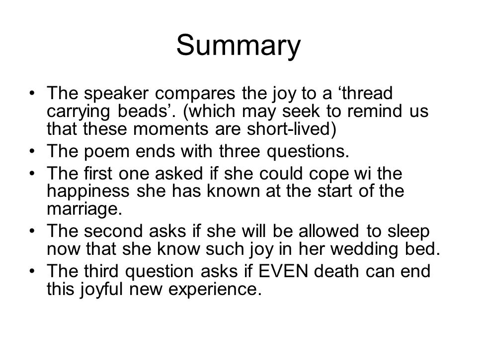 Summary The speaker compares the joy to a 'thread carrying beads'. (which may seek to remind us that these moments are short-lived)