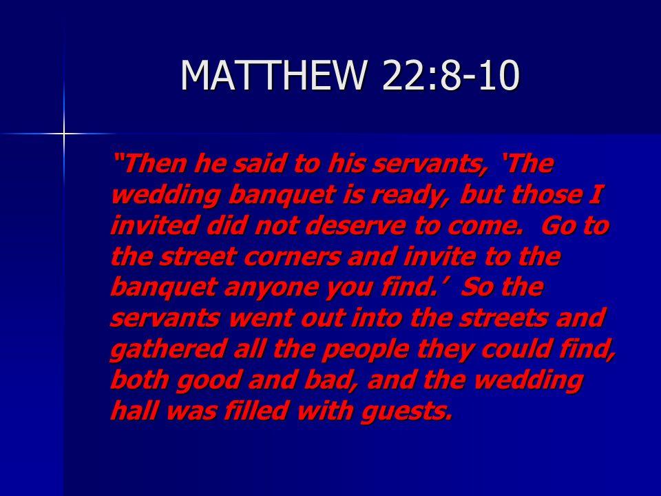 MATTHEW 22:8-10
