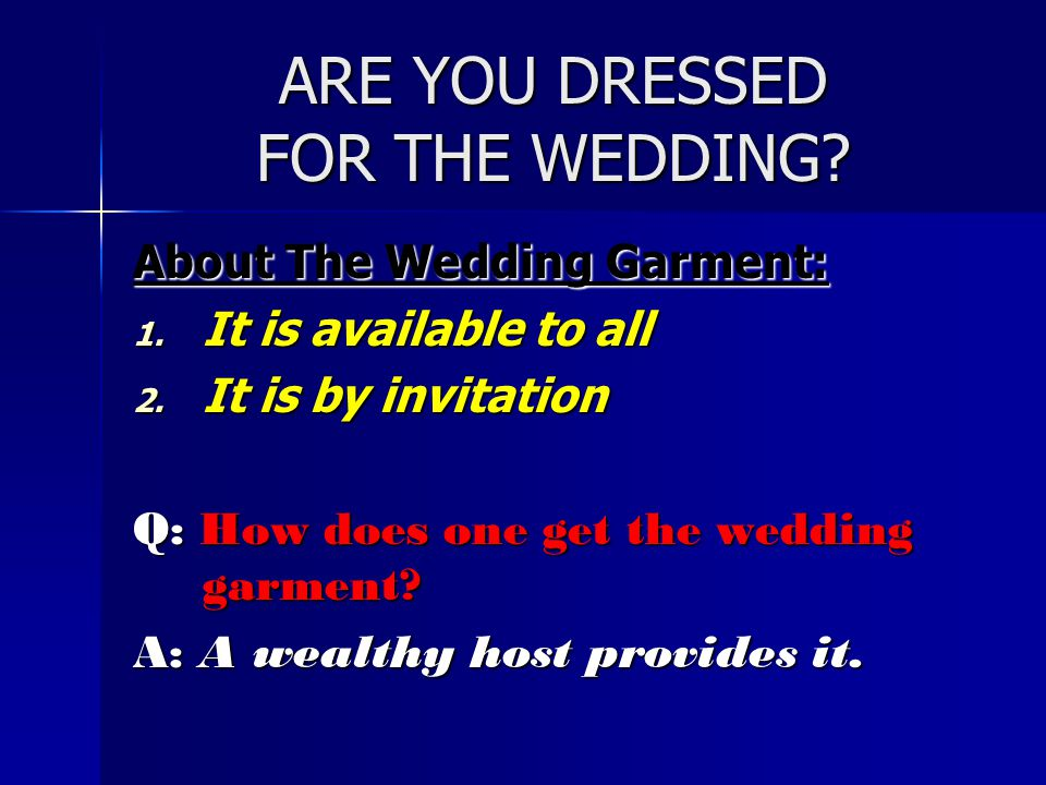 ARE YOU DRESSED FOR THE WEDDING
