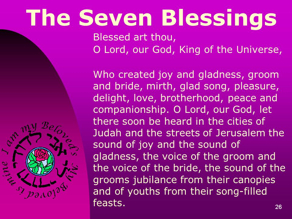 The Seven Blessings Blessed art thou,