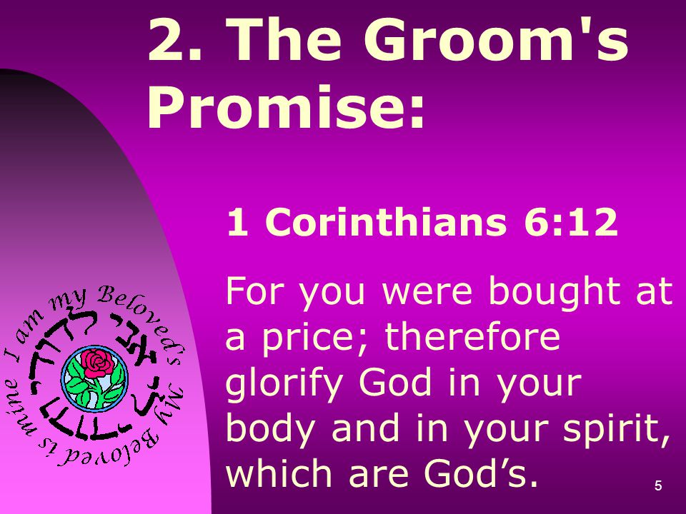 2. The Groom s Promise: 1 Corinthians 6:12