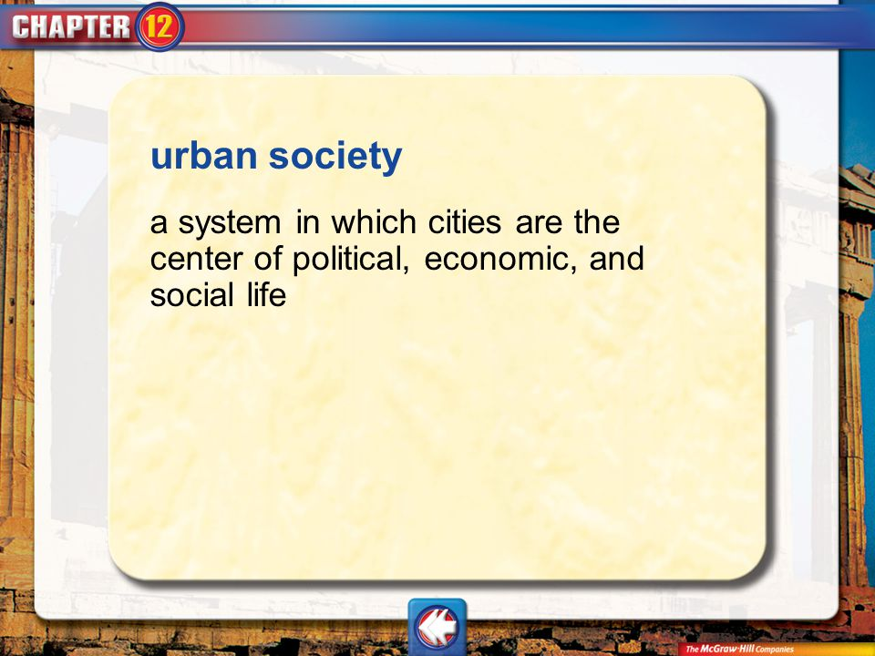 urban society a system in which cities are the center of political, economic, and social life.