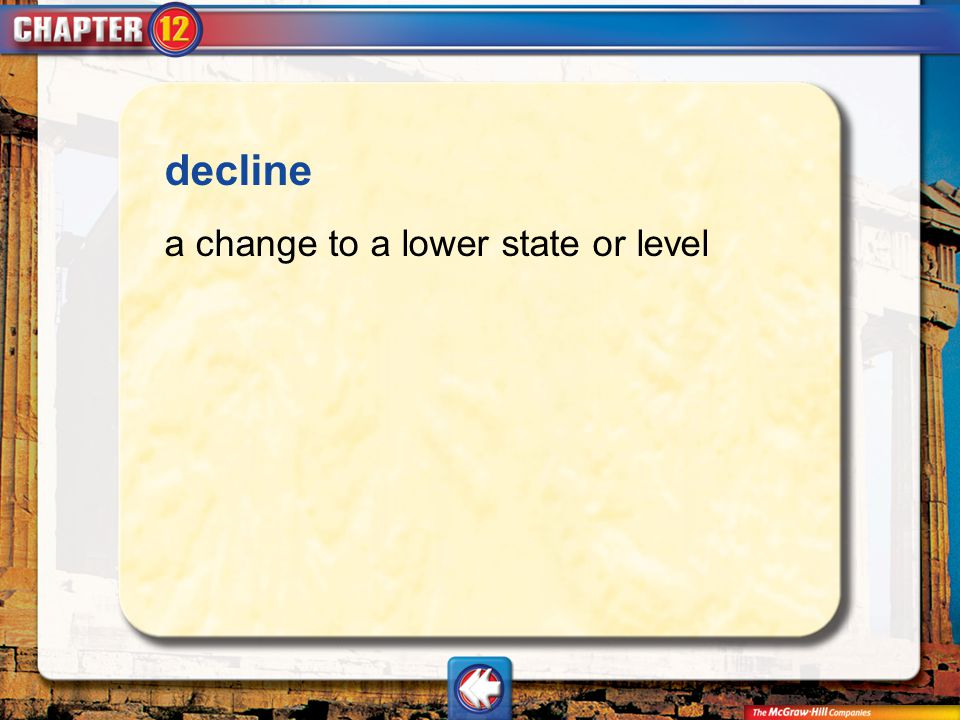 decline a change to a lower state or level Vocab6