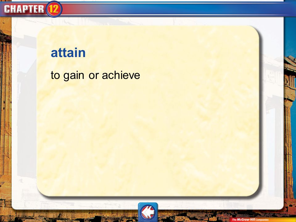 attain to gain or achieve Vocab10