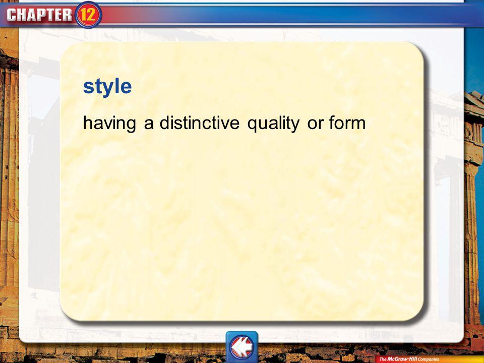 style having a distinctive quality or form Vocab11