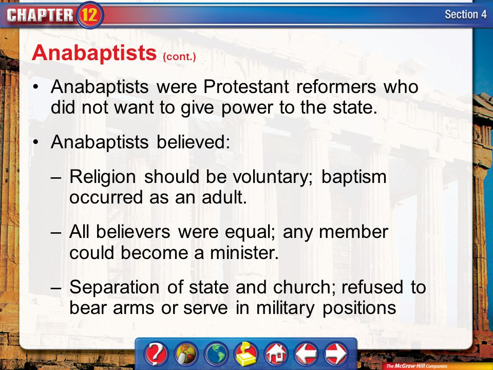 Anabaptists (cont.) Anabaptists were Protestant reformers who did not want to give power to the state.