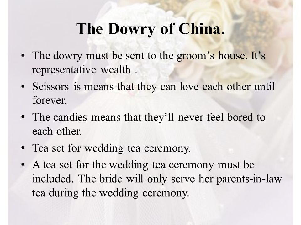 The Dowry of China. The dowry must be sent to the groom's house. It's representative wealth .