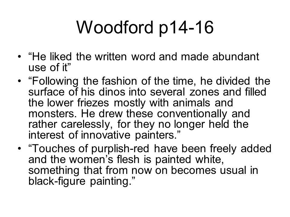Woodford p14-16 He liked the written word and made abundant use of it