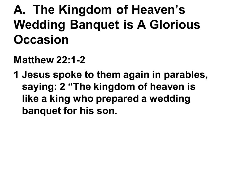 A. The Kingdom of Heaven's Wedding Banquet is A Glorious Occasion