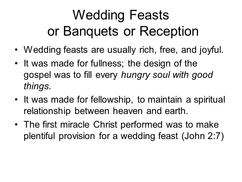 Wedding Feasts or Banquets or Reception