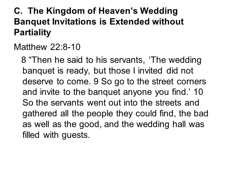 C. The Kingdom of Heaven's Wedding Banquet Invitations is Extended without Partiality