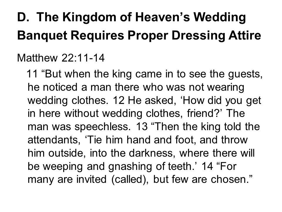 D. The Kingdom of Heaven's Wedding Banquet Requires Proper Dressing Attire