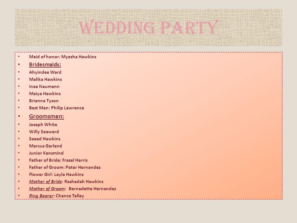 Wedding Party Groomsmen: Bridesmaids: Maid of honor: Myesha Hawkins