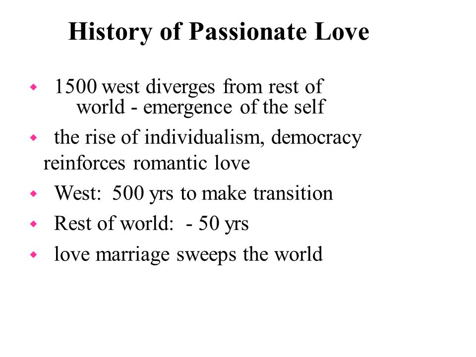 History of Passionate Love