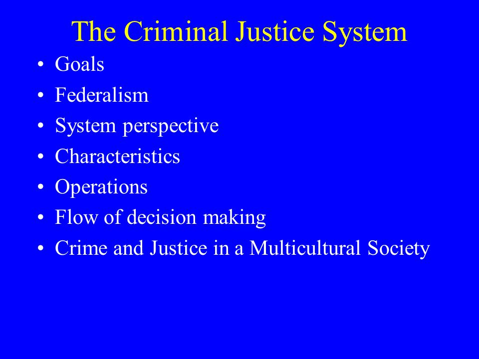 the criminal justice system Our criminal justice system today is like a bicycle stuck in one gear: the sentencing project compiles state-level criminal justice data from a variety of sources.