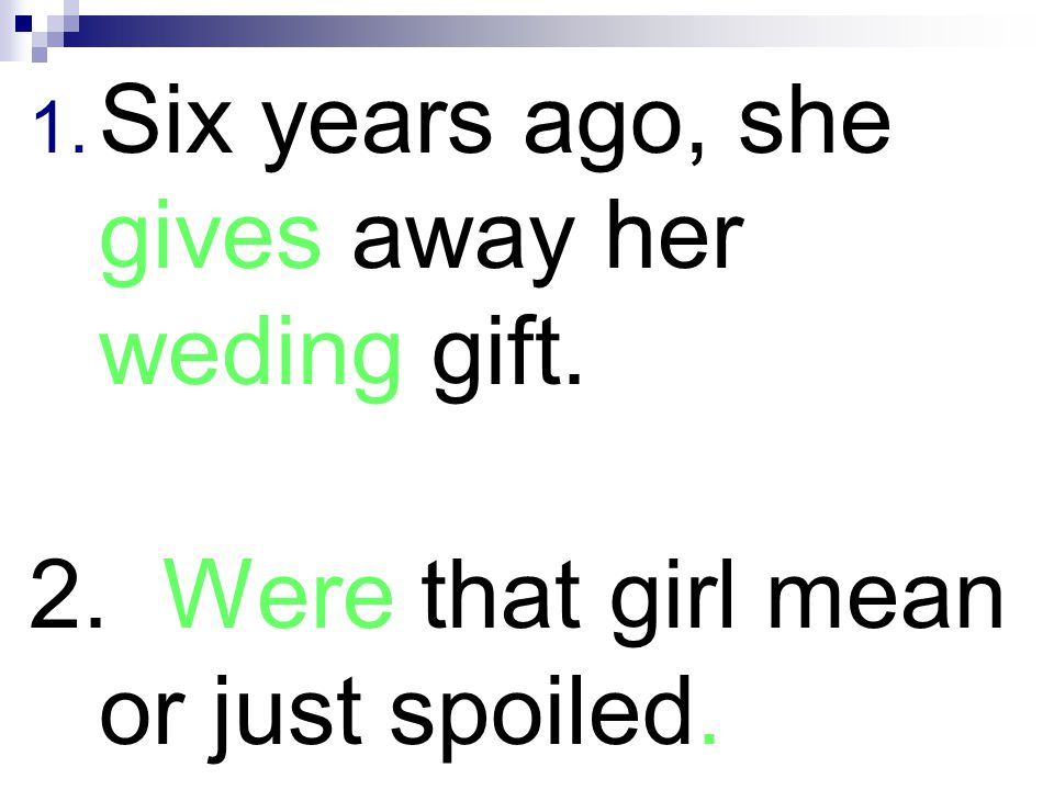Six years ago, she gives away her weding gift.