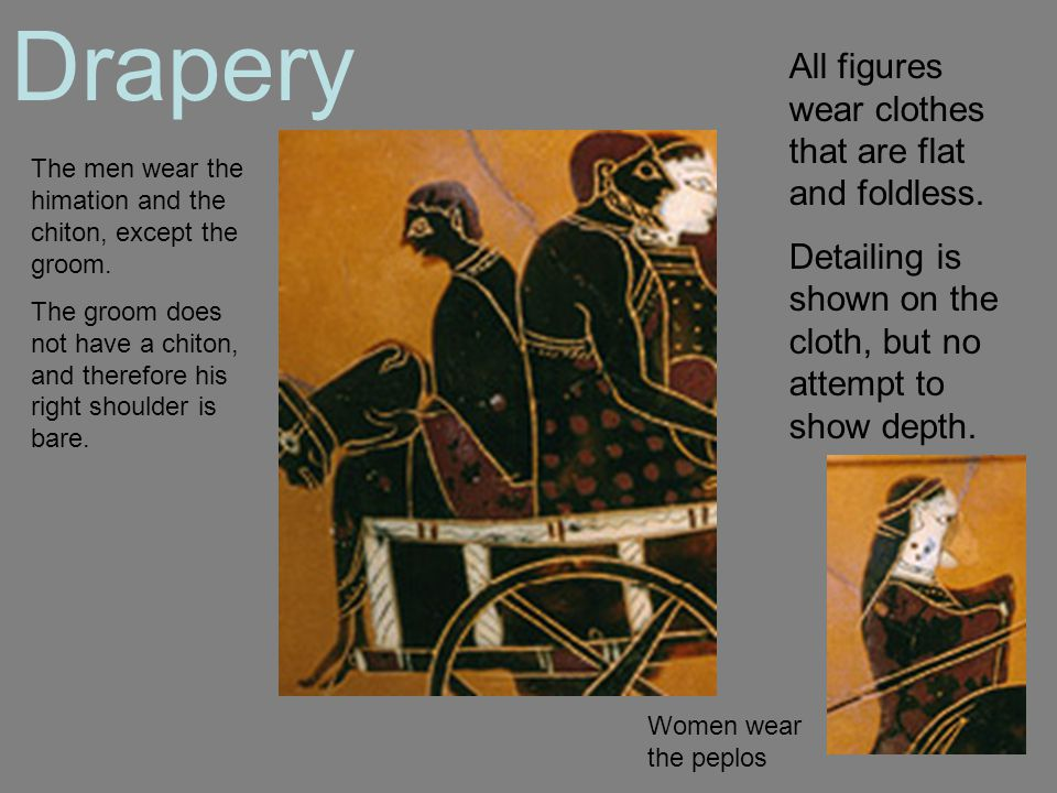 Drapery All figures wear clothes that are flat and foldless.