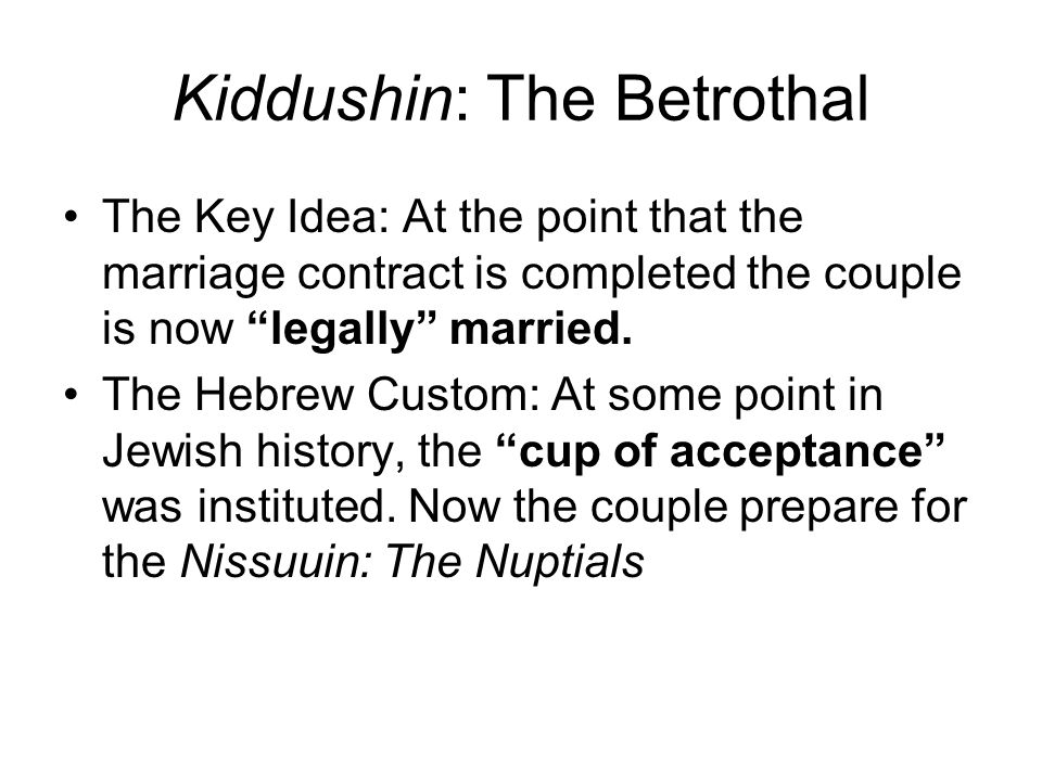 Kiddushin: The Betrothal