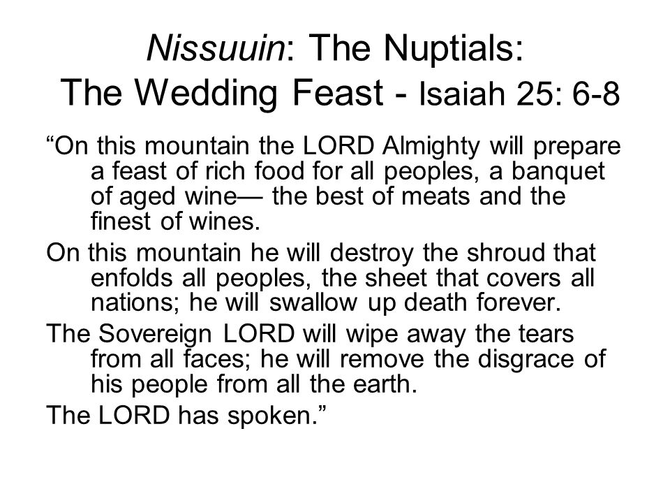 Nissuuin: The Nuptials: The Wedding Feast - Isaiah 25: 6-8