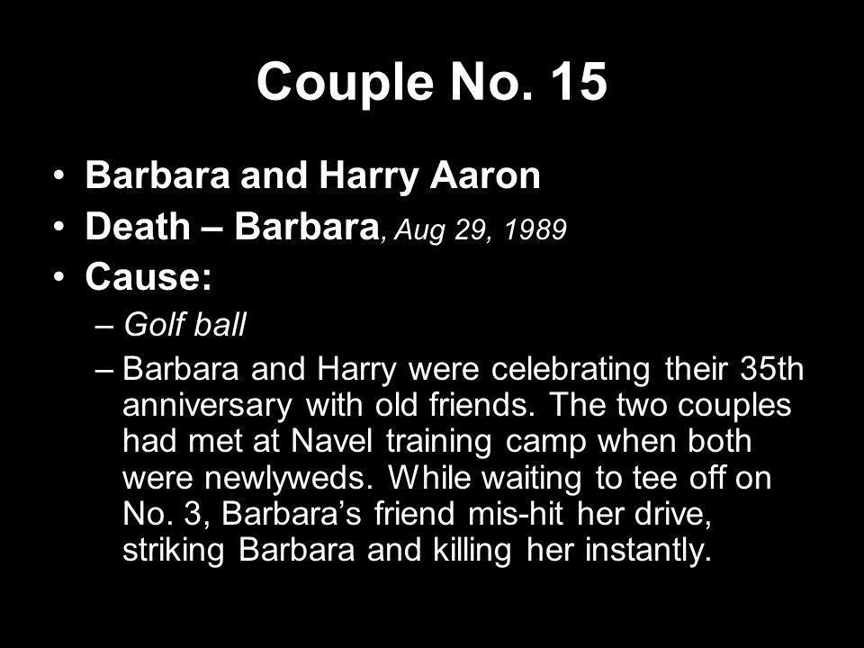 Couple No. 15 Barbara and Harry Aaron Death – Barbara, Aug 29, 1989
