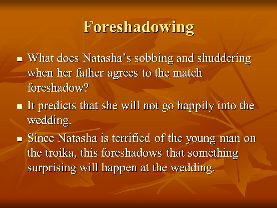 Foreshadowing What does Natasha's sobbing and shuddering when her father agrees to the match foreshadow