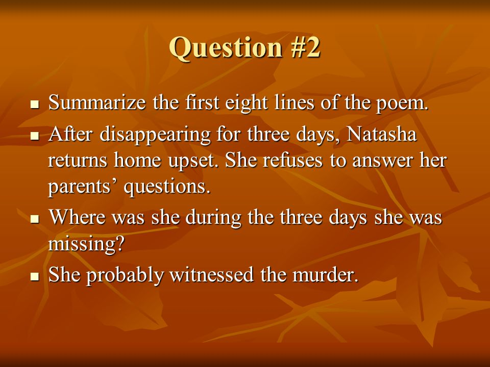 Question #2 Summarize the first eight lines of the poem.