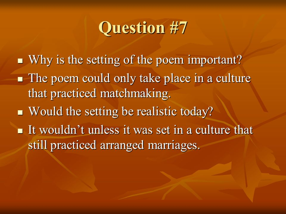 Question #7 Why is the setting of the poem important