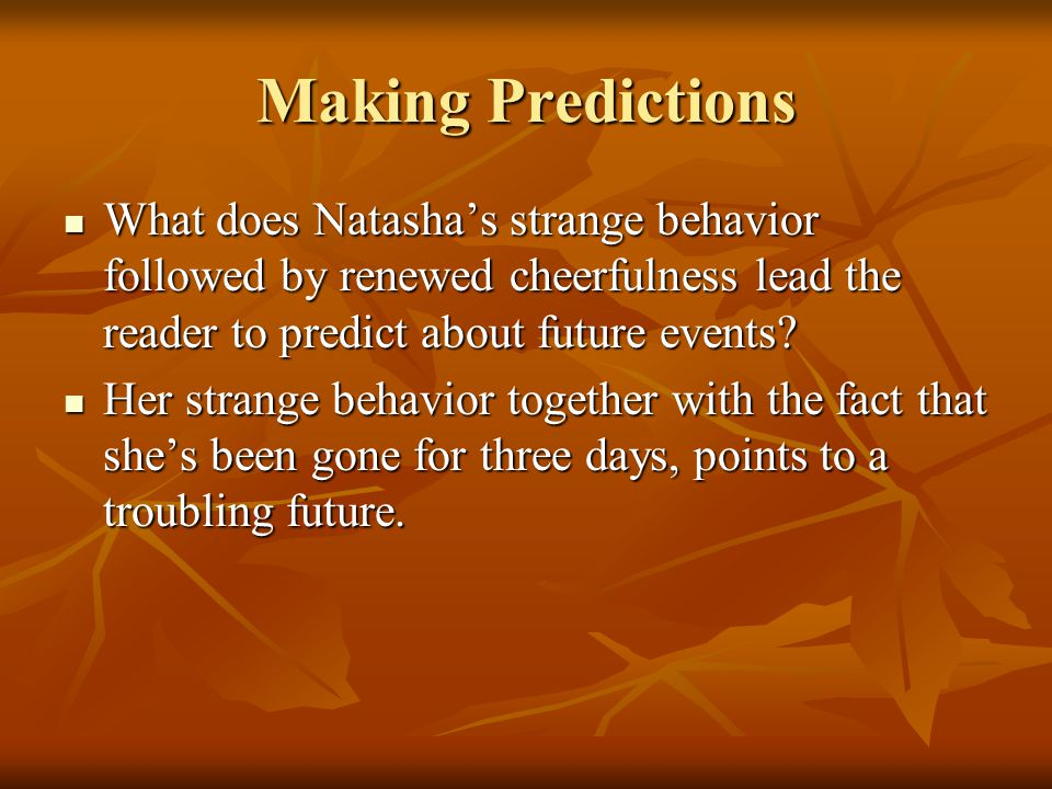 Making Predictions What does Natasha's strange behavior followed by renewed cheerfulness lead the reader to predict about future events