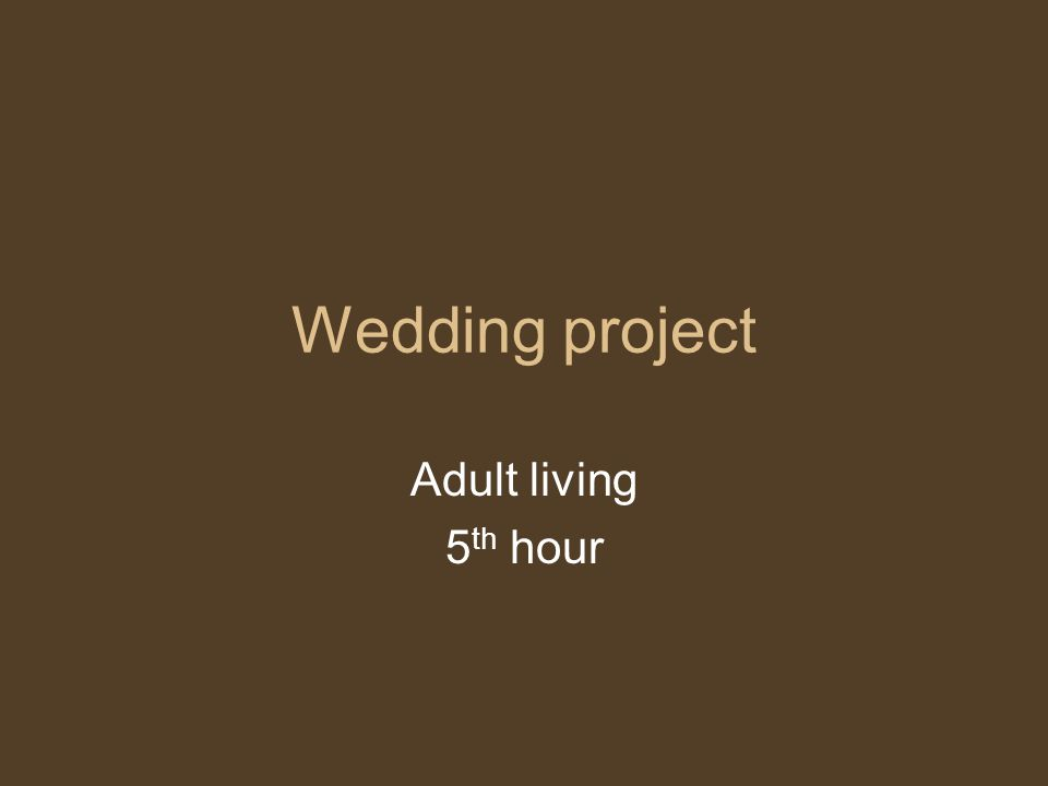 Wedding project Adult living 5th hour