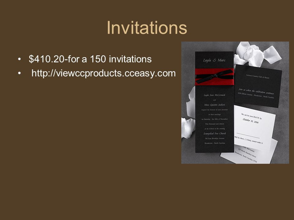 Invitations $410.20-for a 150 invitations