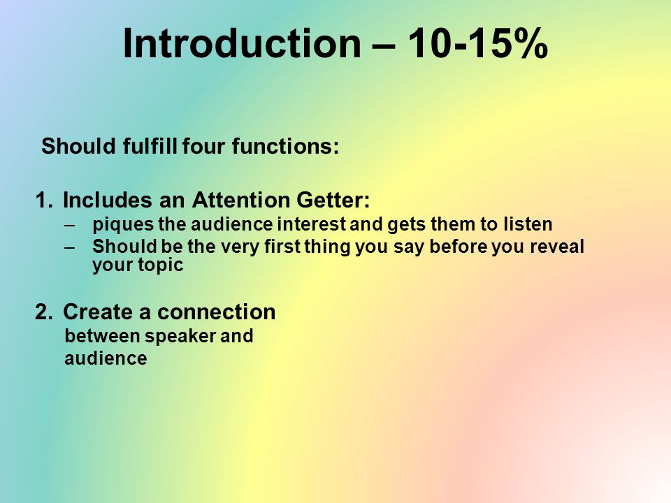 Introduction – 10-15% Should fulfill four functions: