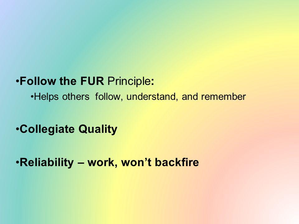 Follow the FUR Principle:
