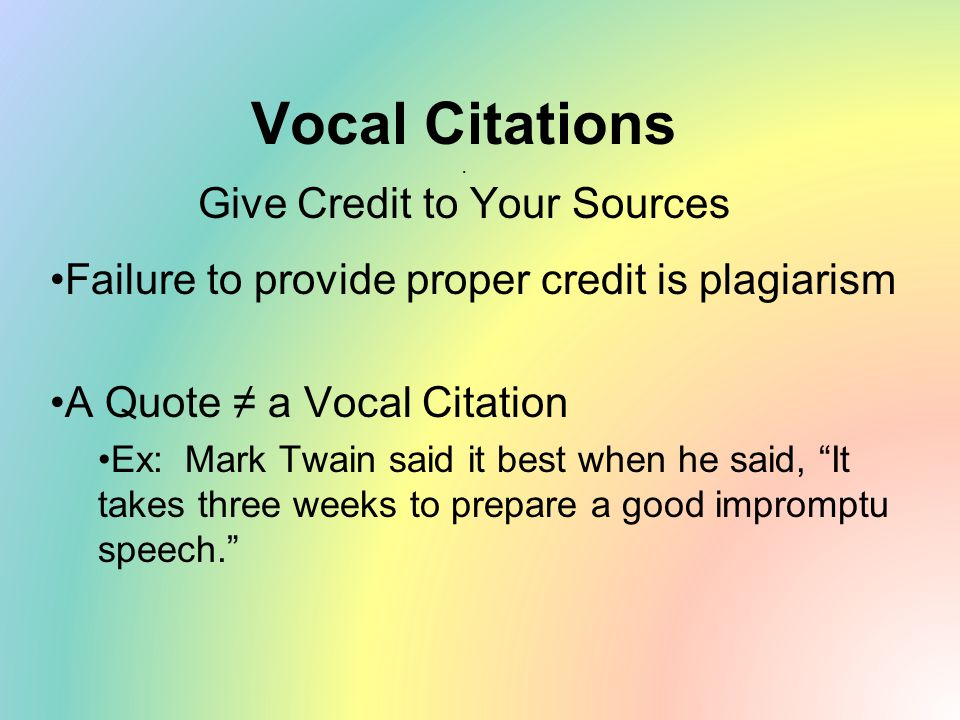 Vocal Citations . Give Credit to Your Sources