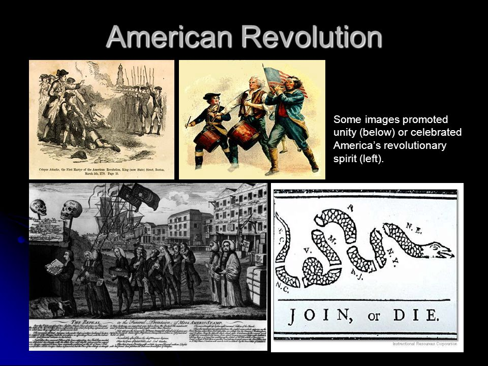 American Revolution Some images promoted unity (below) or celebrated America's revolutionary spirit (left).