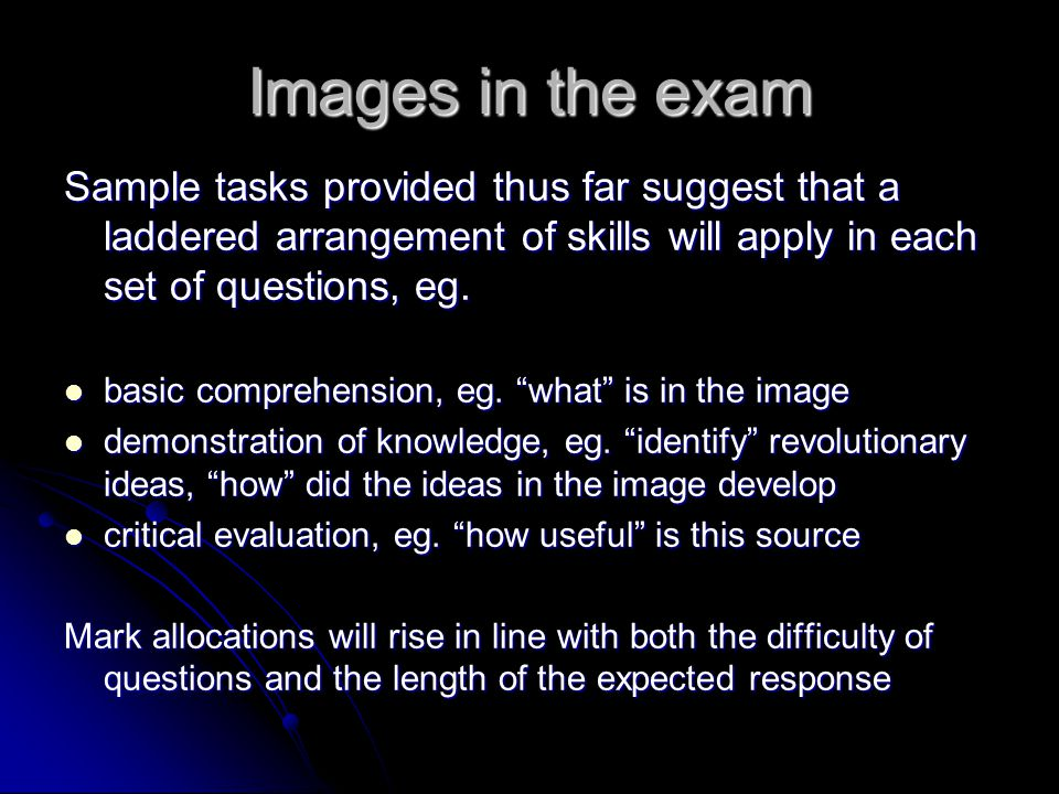 Images in the exam Sample tasks provided thus far suggest that a laddered arrangement of skills will apply in each set of questions, eg.