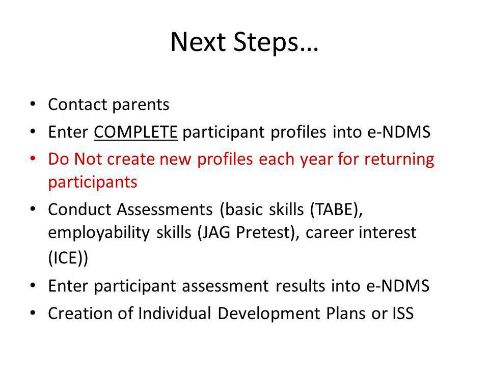 Next Steps… Contact parents
