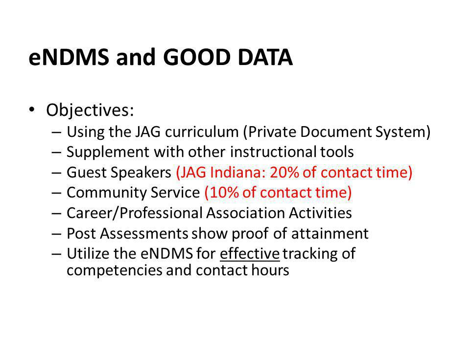 eNDMS and GOOD DATA Objectives: