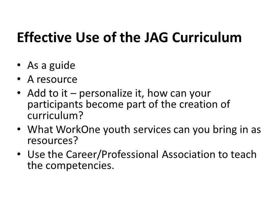 Effective Use of the JAG Curriculum