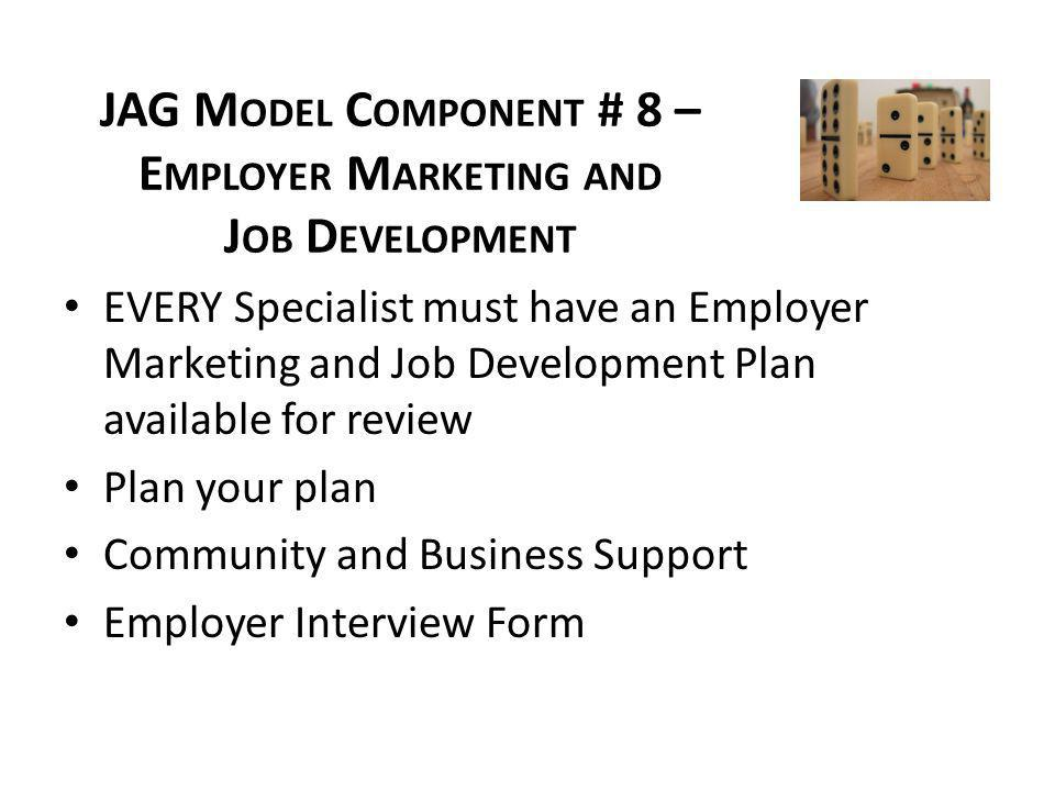 JAG Model Component # 8 – Employer Marketing and Job Development