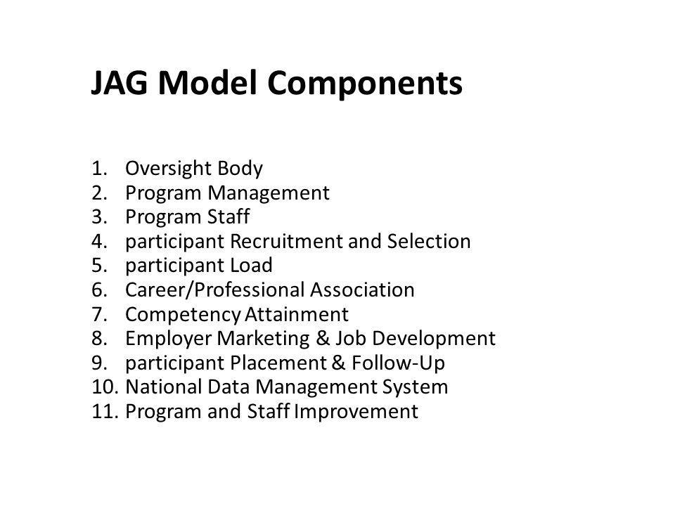 JAG Model Components Oversight Body Program Management Program Staff