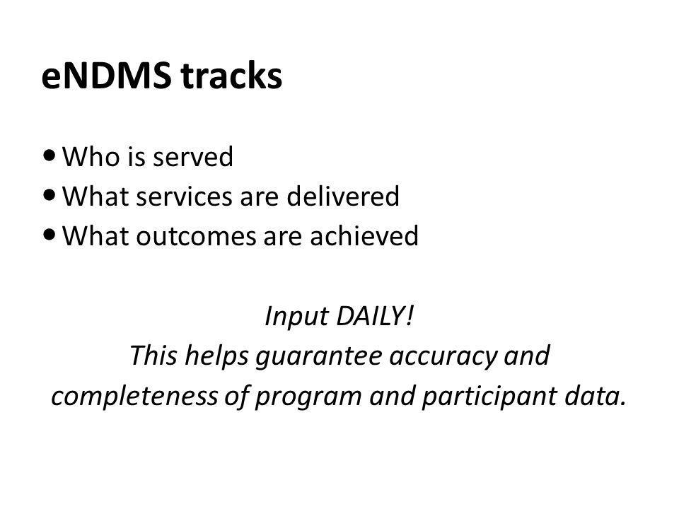 eNDMS tracks Who is served What services are delivered