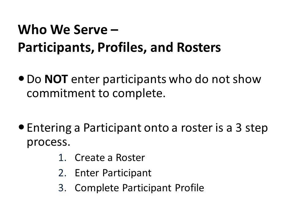 Who We Serve – Participants, Profiles, and Rosters