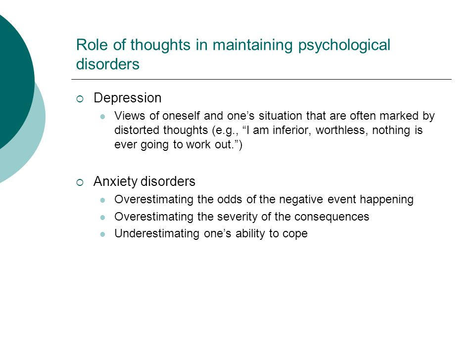 Role of thoughts in maintaining psychological disorders