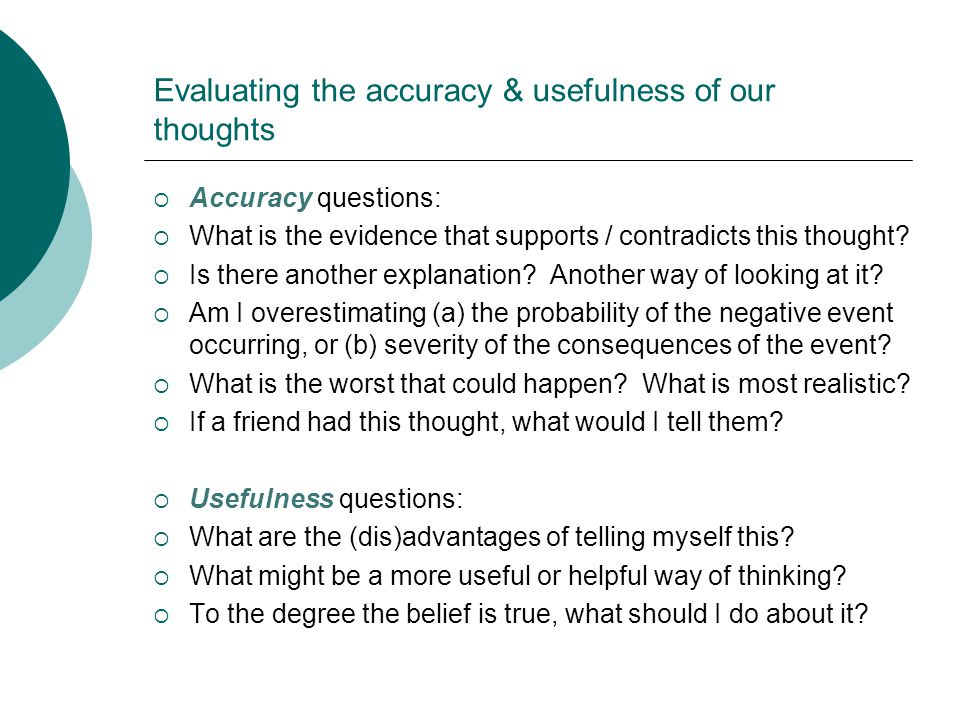 Evaluating the accuracy & usefulness of our thoughts