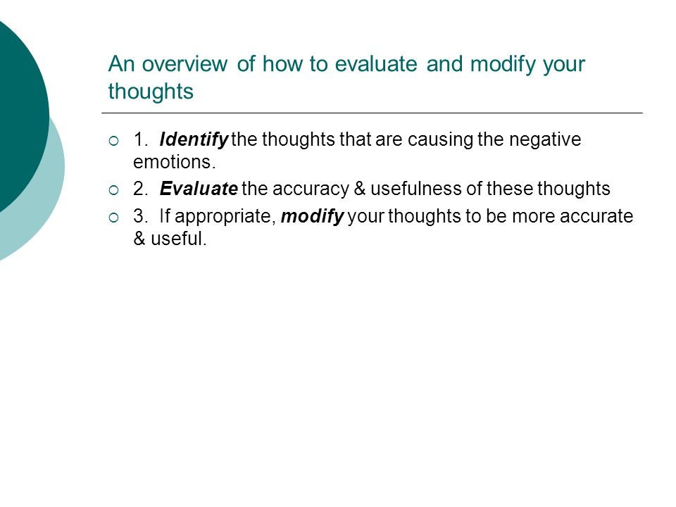 An overview of how to evaluate and modify your thoughts