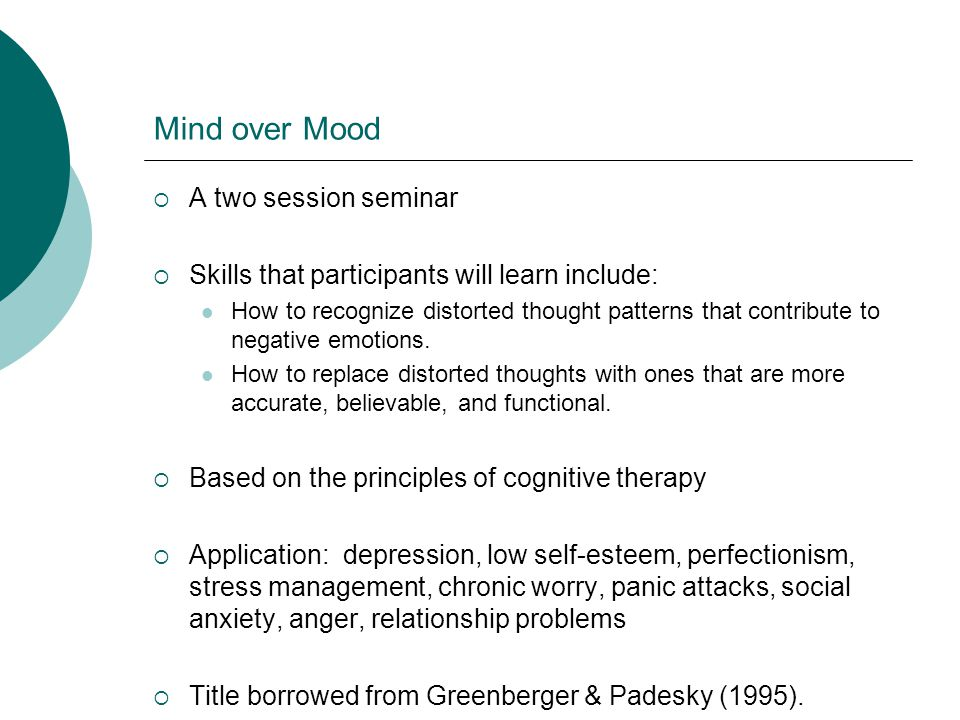 Mind over Mood A two session seminar