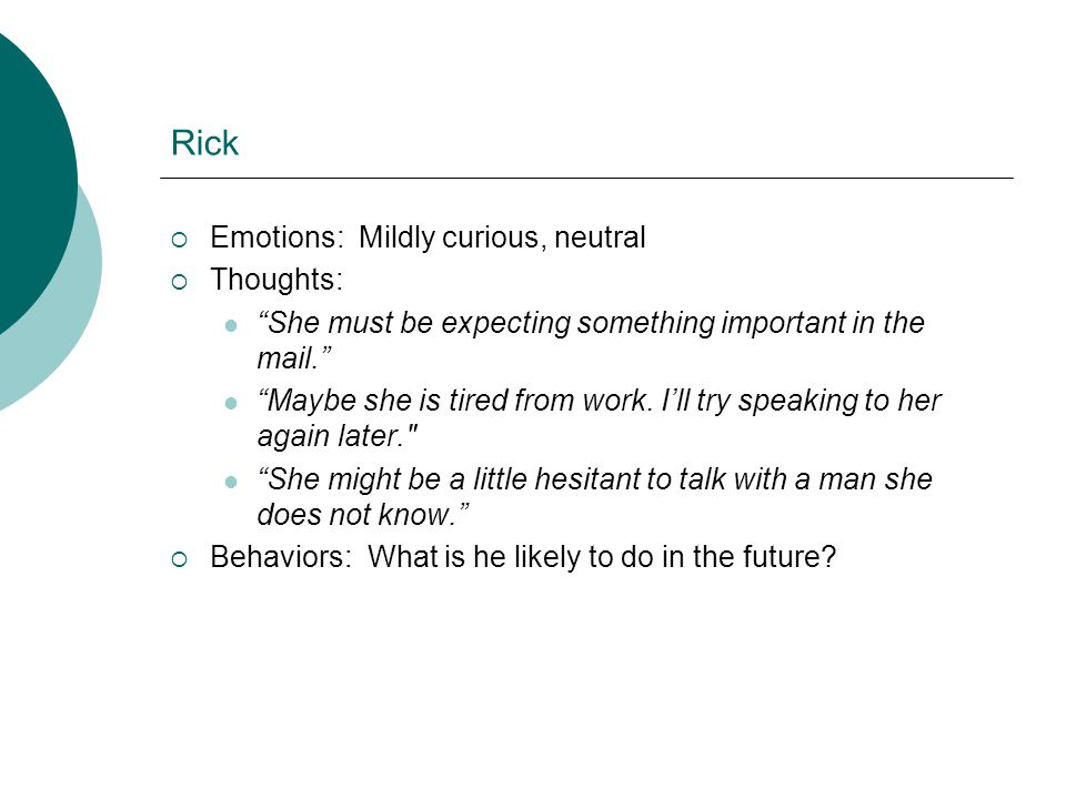 Rick Emotions: Mildly curious, neutral Thoughts: